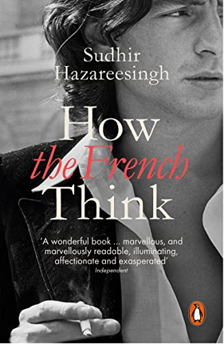 9780241961063: How the French Think: An Affectionate Portrait of an Intellectual People