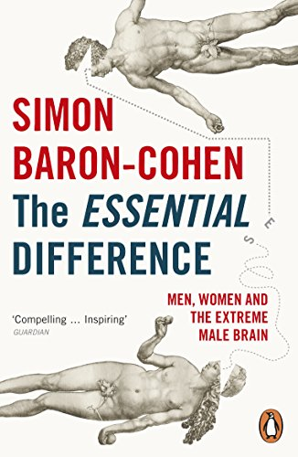 The Essential Difference: Men, Women and the: Simon Baron-Cohen