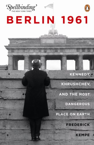 9780241961742: Berlin 1961: Kennedy, Khruschev, and the Most Dangerous Place on Earth