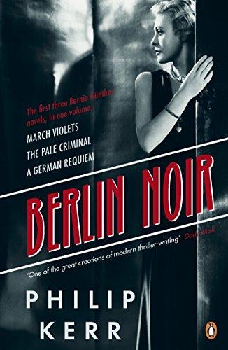 9780241962350: Berlin Noir: March Violets, The Pale Criminal, A German Requiem