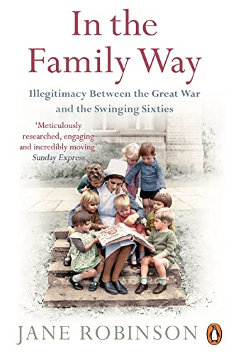 9780241962916: In the Family Way: Illegitimacy Between the Great War and the Swinging Sixties