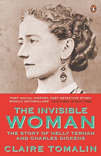 9780241963258: The Invisible Woman: The Story of Nelly Ternan and Charles Dickens