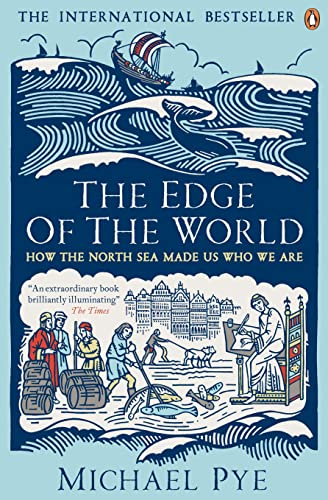 9780241963838: The Edge of the World: How the North Sea Made Us Who We Are
