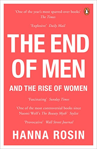 9780241964422: The End of Men: And the Rise of Women
