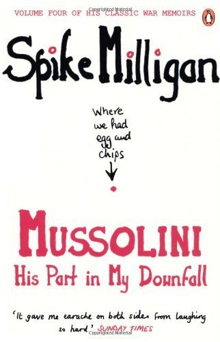 Mussolini: His Part in My Downfall (Milligan