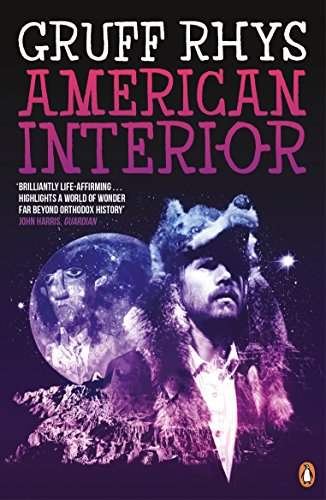 9780241965368: American Interior: The Quixotic Journey of John Evans, His Search for a Lost Tribe and How, Fuelled by Fantasy and (Possibly) Booze, He Accidentally Annexed a Third of North America