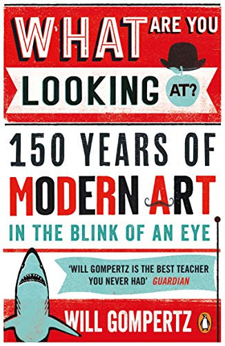9780241965993: What Are You Looking At?: 150 Years of Modern Art in the Blink of an Eye
