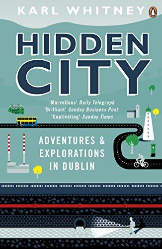 9780241966129: Hidden City: Adventures and Explorations in Dublin