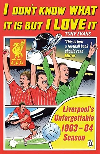 9780241966549: I Don't Know What It Is But I Love It: Liverpool's Unforgettable 1983-84 Season