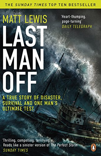 9780241967447: Last Man Off: A True Story of Disaster, Survival and One Man's Ultimate Test