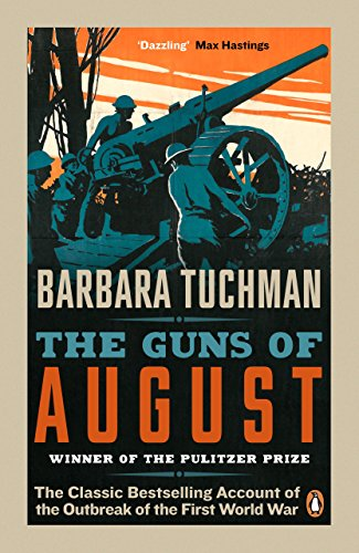 9780241968215: The Guns of August: The Classic Bestselling Account of the Outbreak of the First World War