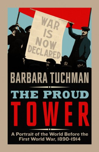 9780241968246: The Proud Tower: A Portrait of the World Before the War, 1890-1914