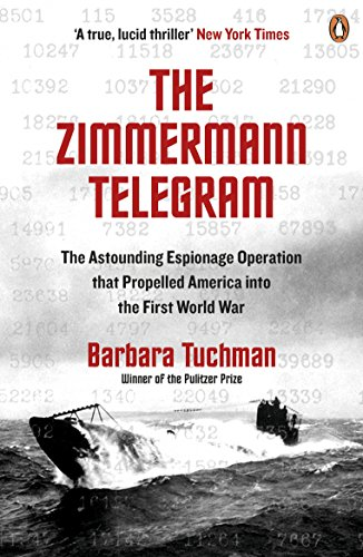 9780241968260: The Zimmermann Telegram: The Astounding Espionage Operation That Propelled America Into the First World War