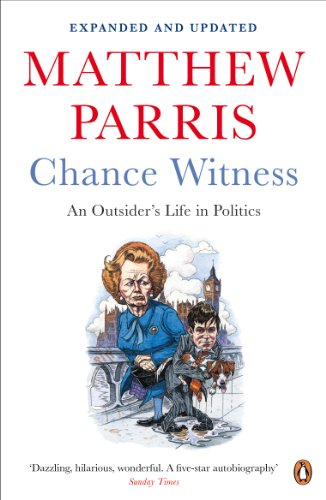 9780241968291: Chance Witness: An Outsider's Life in Politics