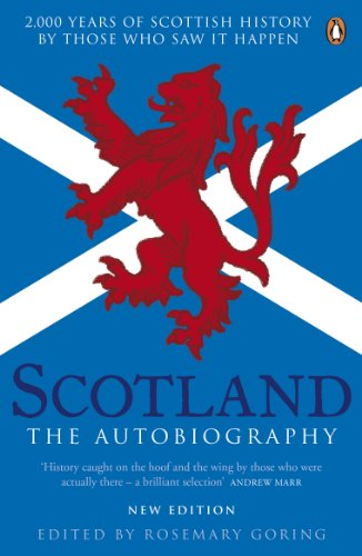 9780241969168: Scotland the Autobiography: 2000 Years Of Scottish History By Those Who Saw It Happen