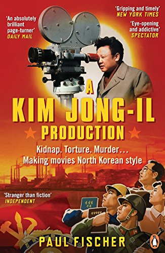 9780241970003: A Kim Jong-Il Production: Kidnap. Torture. Murder... Making Movies North Korean-Style