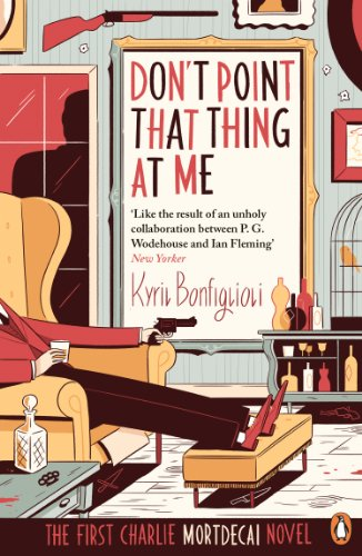 9780241970256: Don't Point That Thing at Me: The First Charlie Mortdecai Novel