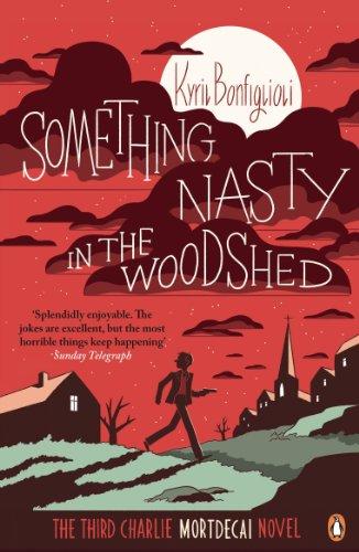 9780241970270: Something Nasty in the Woodshed: The Third Charlie Mortdecai Novel (Mortdecai Trilogy 3)