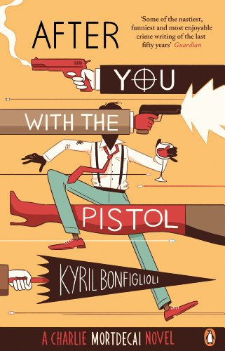 9780241970317: After You with the Pistol: The Second Charlie Mortdecai Novel (Mortdecai Trilogy 2)