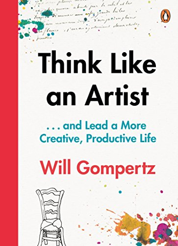 9780241970805: Think Like an Artist: How to Live a Happier, Smarter, More Creative Life
