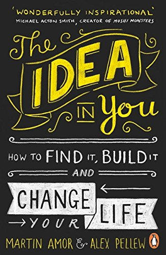 9780241971390: The Idea in You: How to Find It, Build It, and Change Your Life