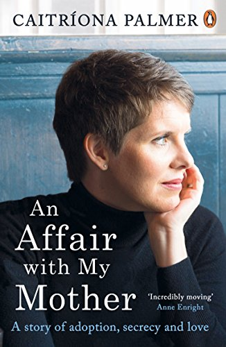 9780241971734: An Affair with My Mother: A Story of Adoption, Secrecy and Love