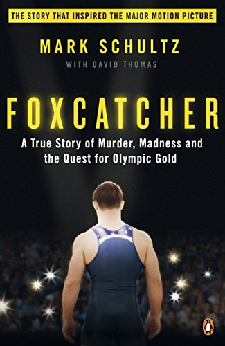 9780241971994: Foxcatcher: A True Story of Murder, Madness and the Quest for Olympic Gold
