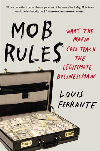 9780241972601: Mob Rules: What the Mafia Can Teach the Legitimate Businessman