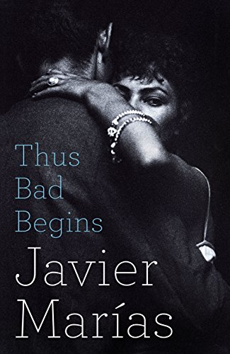 Thus Bad Begins: MarÃas, Javier