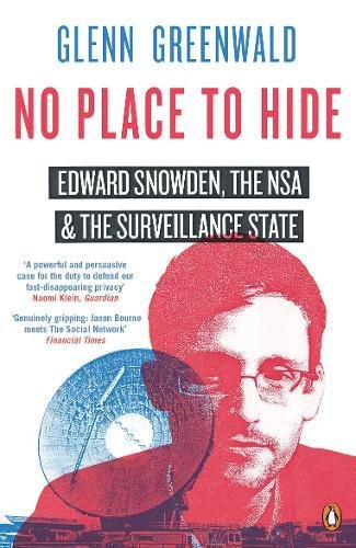 9780241972892: No Place to Hide: Edward Snowden, the NSA and the Surveillance State