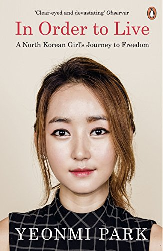 9780241973035: In Order To Live. A North Korean Girl's Journey to Freedom (Fig Tree)