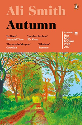 Autumn : Shortlisted for the Man Booker: Ali Smith