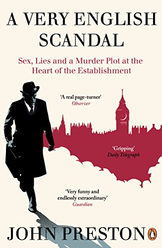 9780241973745: A Very English Scandal: Sex, Lies and a Murder Plot at the Heart of the Establishment: Now a Major BBC Series Starring Hugh Grant