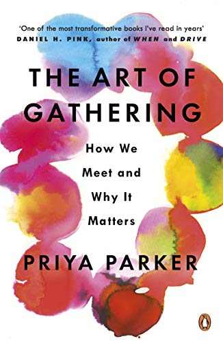 9780241973844: The Art of Gathering: How We Meet and Why It Matters