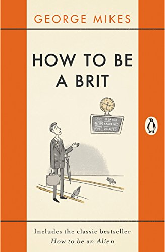 9780241975008: How to Be A Brit: The Classic Bestselling Guide