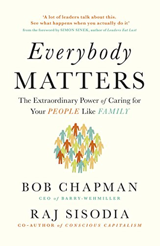 9780241975411: Everybody Matters: The Extraordinary Power of Caring for Your People Like Family