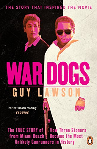 9780241975657: War Dogs: The True Story of How Three Stoners from Miami Beach Became the Most Unlikely Gunrunners in History