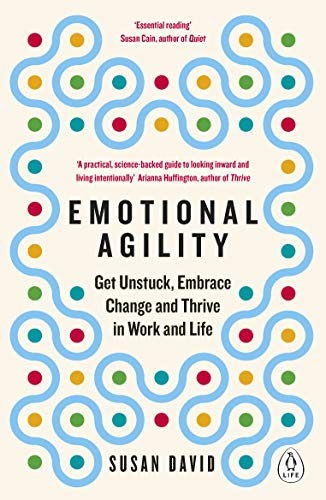 9780241976586: Emotional Agility: Get Unstuck, Embrace Change and Thrive in Work and Life