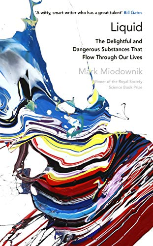 9780241977293: Liquid: The Delightful and Dangerous Substances That Flow Through Our Lives