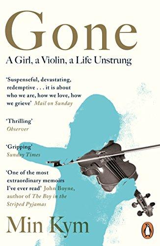 9780241977415: Gone: A Girl, a Violin, a Life Unstrung