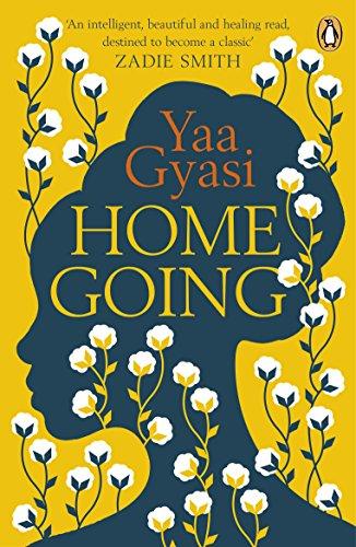 Homegoing: Yaa Gyasi