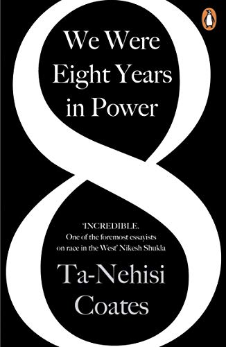 9780241982495: We Were Eight Years in Power: 'One of the foremost essayists on race in the West' Nikesh Shukla, author of The Good Immigrant