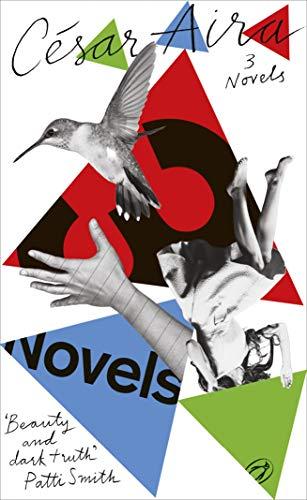 Three Novels By Cesar Aira: Aira, Cesar