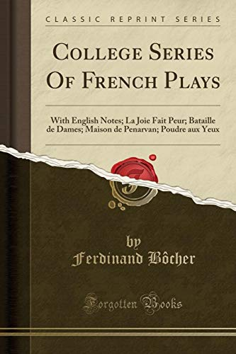 College Series of French Plays: With English: Ferdinand Bocher