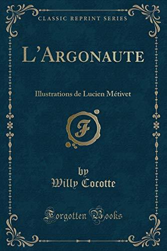 L Argonaute: Illustrations de Lucien Metivet (Classic: Willy Cocotte