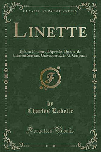 Linette: Bois En Couleurs D'Apres Les Dessins: Charles Labelle