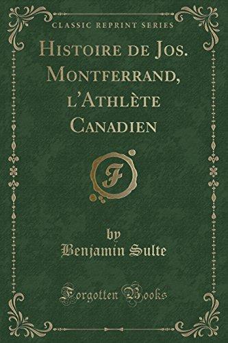 Histoire de Jos. Montferrand, L'Athlete Canadien (Classic: Sulte, Benjamin