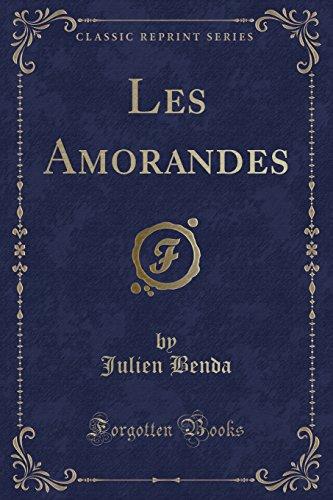Les Amorandes (Classic Reprint) (Paperback): Julien Benda