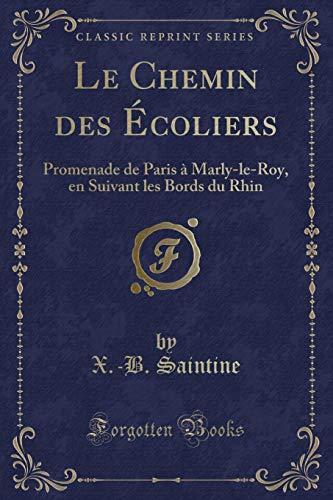 Le Chemin Des Ecoliers: Promenade de Paris: X -B Saintine