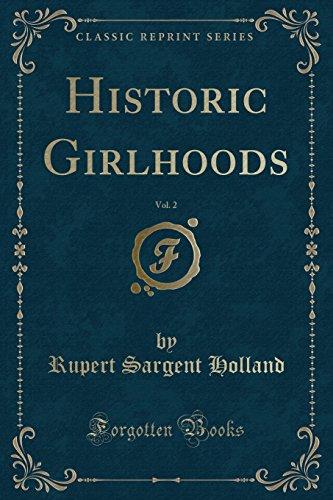 Historic Girlhoods, Vol. 2 (Classic Reprint) (Paperback): Rupert Sargent Holland